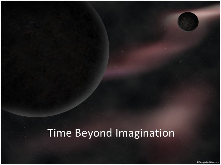 Time Beyond Imagination