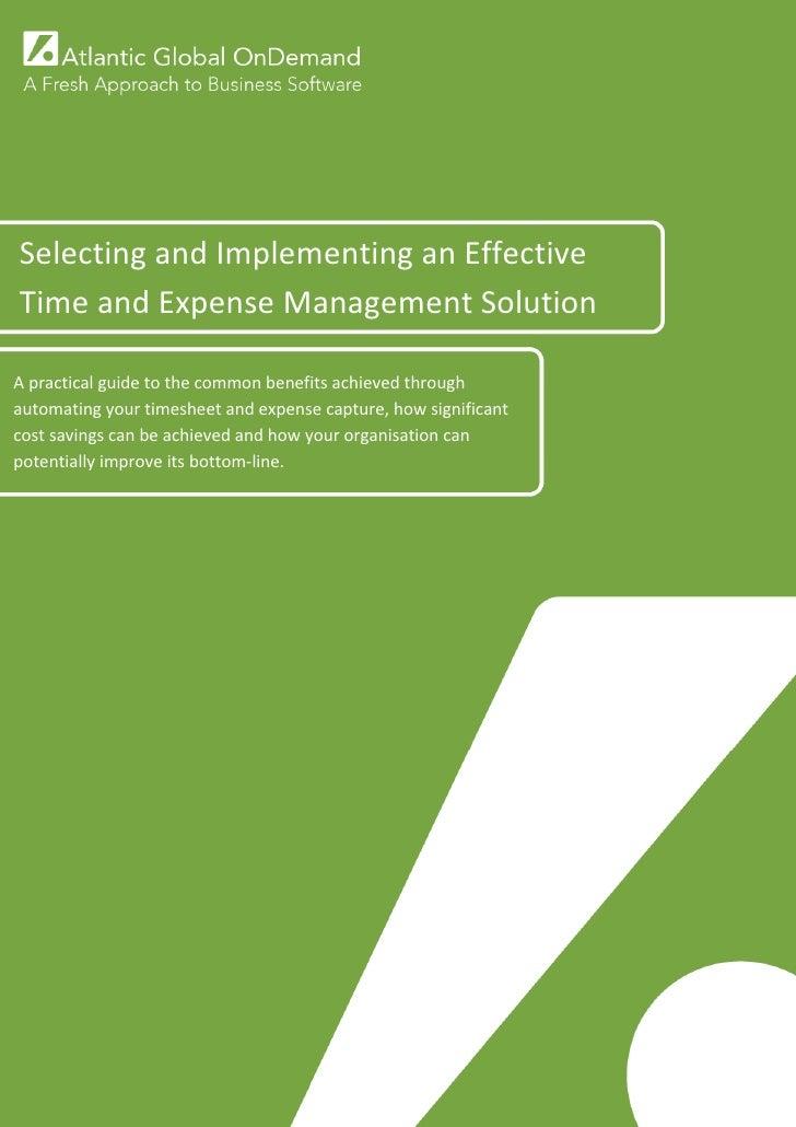 •                        SelectingandImplementinganEffective TimeandExpenseManagementSol...