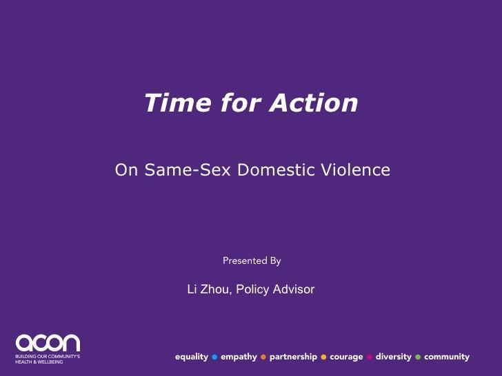 Time for Action On Same-Sex Domestic Violence Li Zhou, Policy Advisor