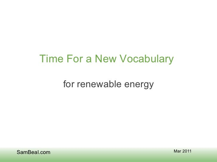 Time For a New Vocabulary for renewable energy