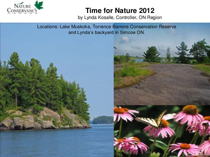 Time for Nature 2012                  by Lynda Kosalle, Controller, ON RegionLocations: Lake Muskoka, Torrence Barrens Con...