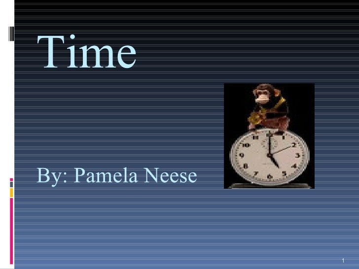 Time By: Pamela Neese