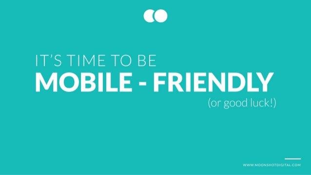 IT'S TIME TO BE  MOBILE - FRIENDLY (  or good luck! )  WWWWWWWWWWWWWWWWWWWWW OM