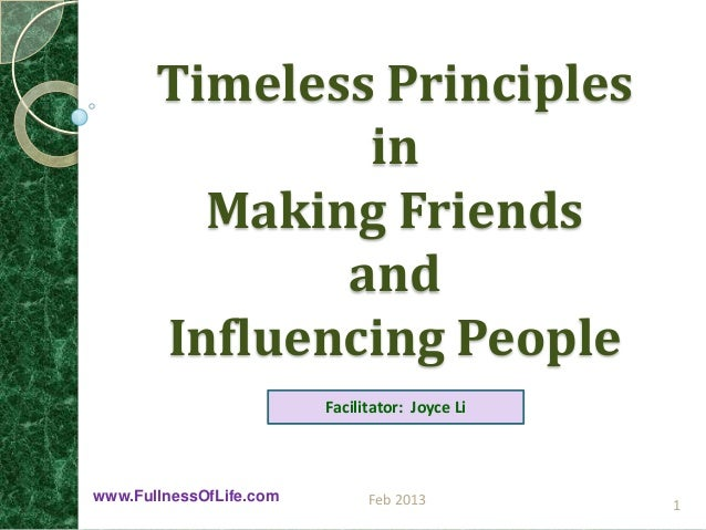 Timeless Principles               in         Making Friends              and       Influencing People                     ...