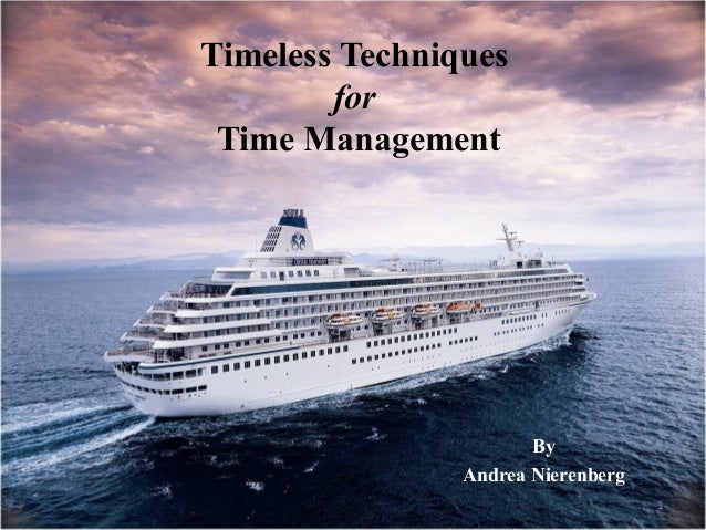 Timeless Techniques for Time Management  By Andrea Nierenberg 1