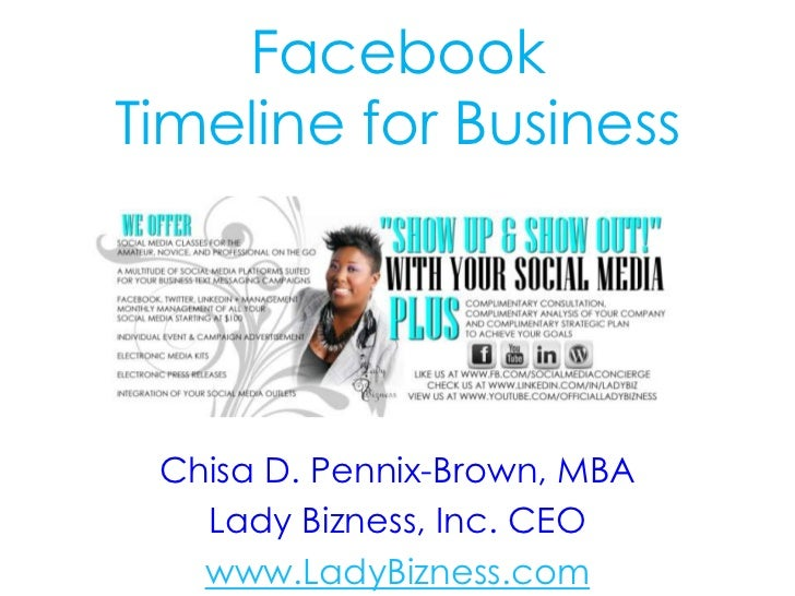 FacebookTimeline for Business Chisa D. Pennix-Brown, MBA   Lady Bizness, Inc. CEO   www.LadyBizness.com