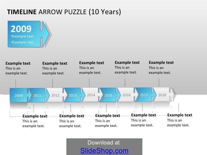 TIMELINE  ARROW PUZZLE  (10 Years)  2018 2017 2016 2015 2014 2013 2012 2011 2010 2009 Example text This is an example text...