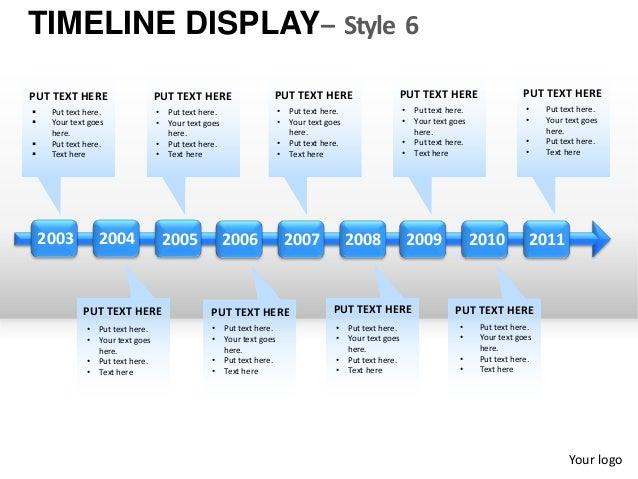 TIMELINE DISPLAY– Style 6PUT TEXT HERE                      PUT TEXT HERE                     PUT TEXT HERE               ...
