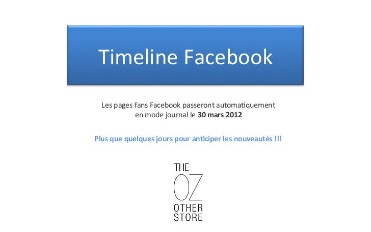 TimelineFacebook   Les	  pages	  fans	  Facebook	  passeront	  automa3quement	                     en	  mode	  journal	  l...