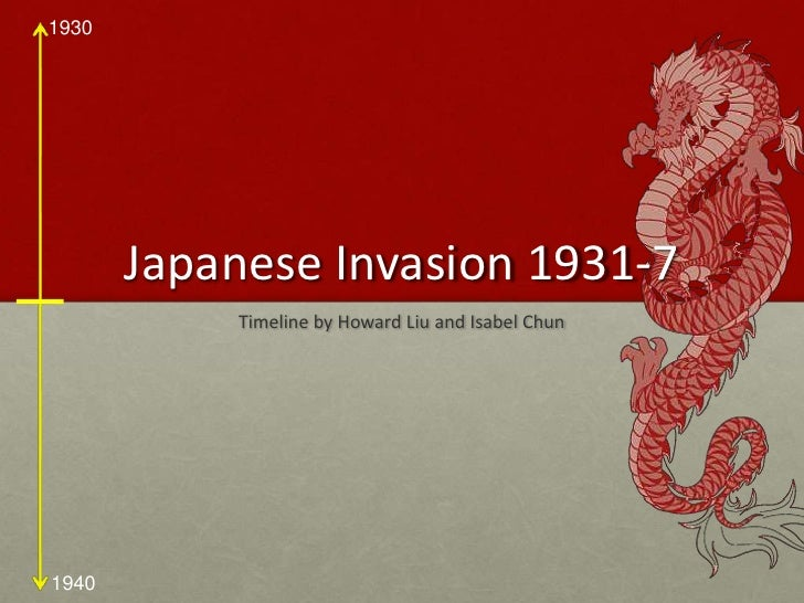 Japanese Invasion 1931-7<br />Timeline by Howard Liu and Isabel Chun<br />