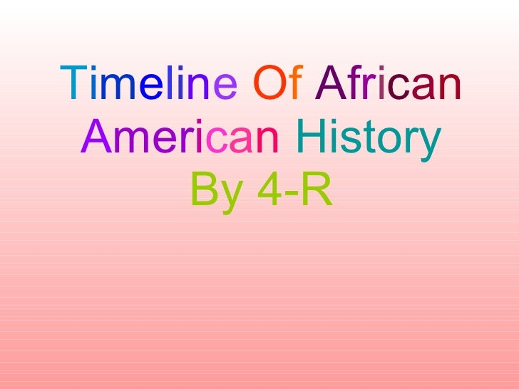 4-R Timeline Of African American History