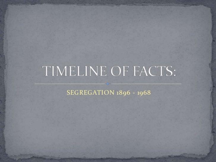 SEGREGATION 1896 - 1968