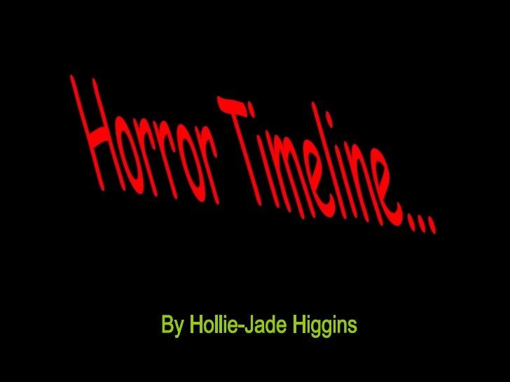 Horror Timeline... By Hollie-Jade Higgins