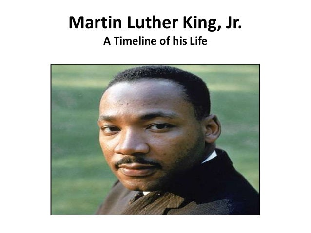 Martin Luther King, Jr.    A Timeline of his Life