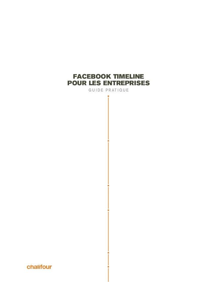 facebook Timelinepour les entreprises     g u i d e p r at i q u e