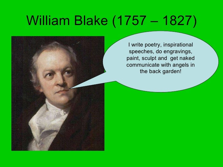 the importance of early romantic poets william blake and william wordsworth Get an answer for 'what is the contribution (importance) of wordsworth, coleridge, keats and shelley to the romanticism' and find homework help for other romanticism questions at enotes compare coleridge and wordsworth as romantic poets.