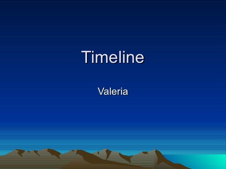 Timeline Valeria