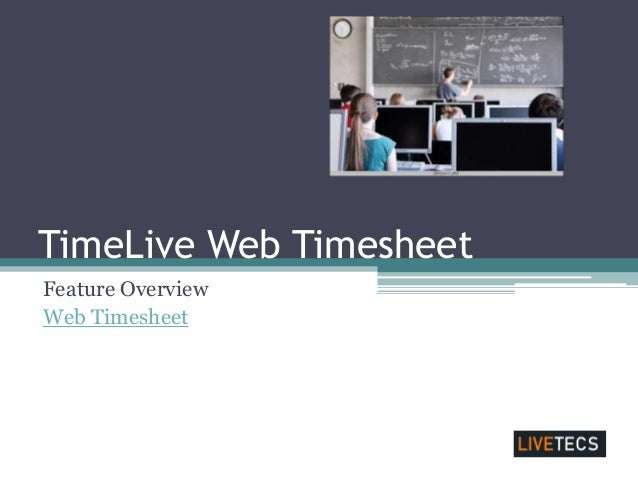 TimeLive Web TimesheetFeature OverviewWeb Timesheet