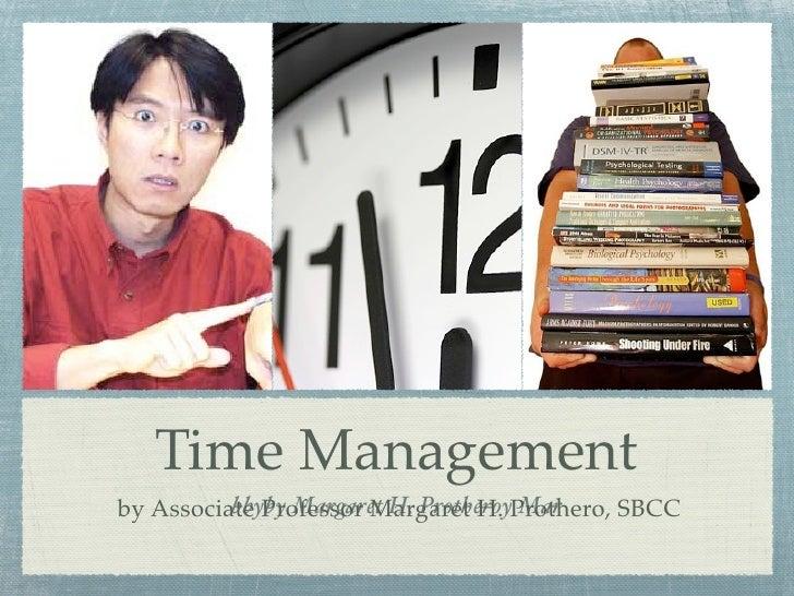Time Management           bbyby Margaret H. Protheroy Mar by Associate Professor Margaret H. Prothero, SBCC