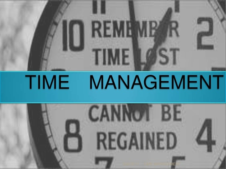 3/20/2011<br />1<br />TIME MANAGEMENT      <br />TIME MANAGEMENT<br />