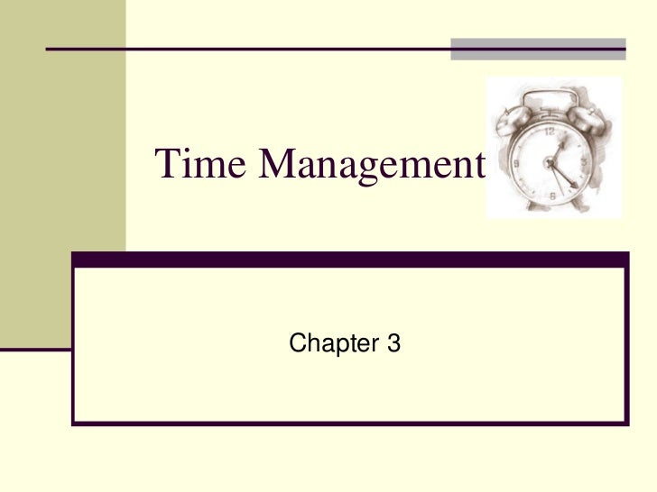 Time Management      Chapter 3