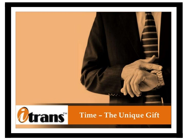 Time – The Unique Gift<br />
