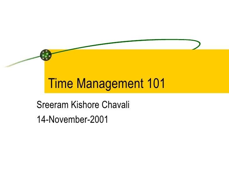 Time Management 101 Sreeram Kishore Chavali 14-November-2001