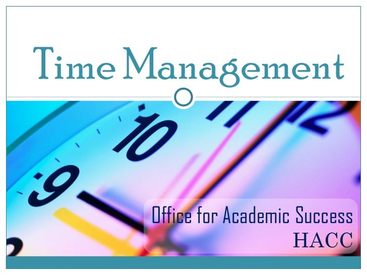 Office for Academic Success HACC Time Management