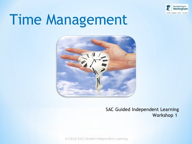© CELE  SAC Guided Independent Learning Time Management SAC Guided Independent Learning Workshop 1