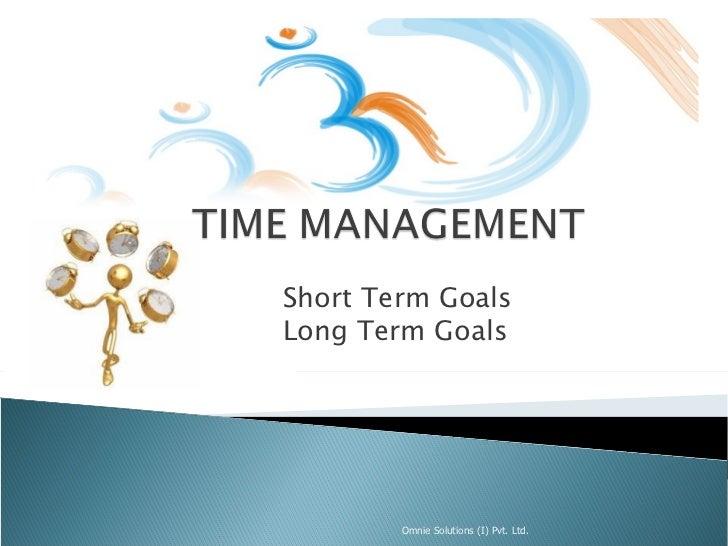 Short Term GoalsLong Term Goals        Omnie Solutions (I) Pvt. Ltd.