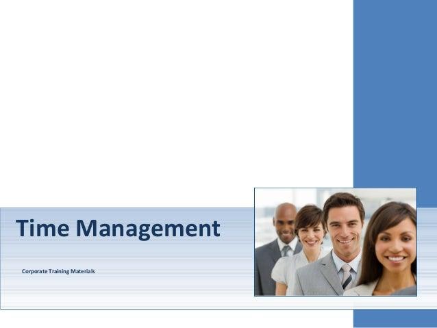 Time ManagementCorporate Training MaterialsTime ManagementCorporate Training Materials