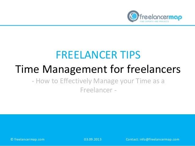 FREELANCER TIPS Time Management for freelancers © freelancermap.com 03.09.2013 Contact: info@freelancermap.com - How to Ef...