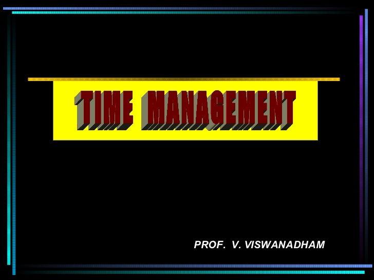 PROF.  V. VISWANADHAM TIME  MANAGEMENT