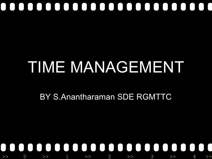 TIME MANAGEMENT BY S.Anantharaman SDE RGMTTC
