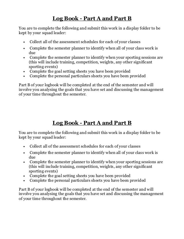 Log Book - Part A and Part B You are to complete the following and submit this work in a display folder to be kept by your...