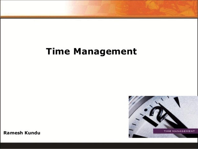 Time Management  Ramesh Kundu