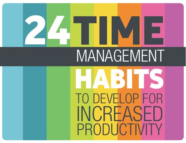 24 TIME MANAGEMENT Habits to Develop for Increased Productivity