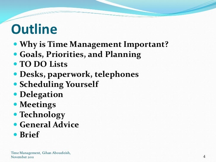 outline paper for time management What elements should be included in a management plan an outline of the the management plan should include the time structure of overall management.