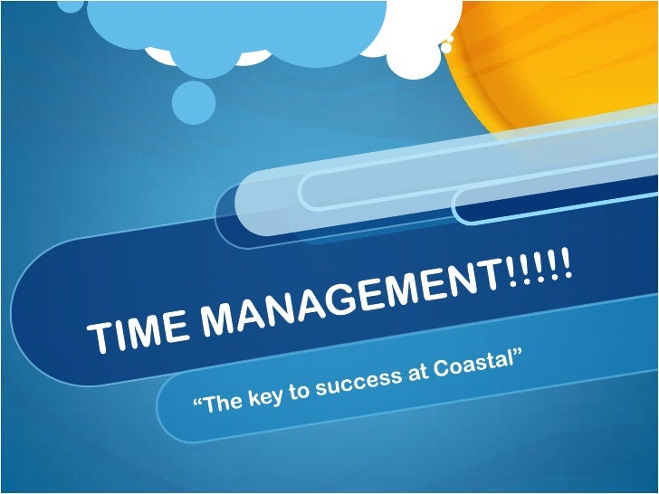 """TIME MANAGEMENT!!!!!<br />""""The key to success at Coastal""""<br />"""