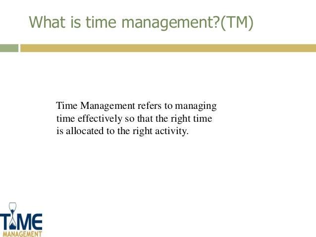Define the term time management
