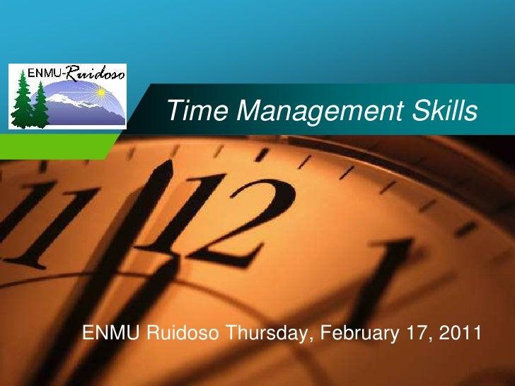 Time Management Skills<br />ENMU Ruidoso Thursday, February 17, 2011<br />