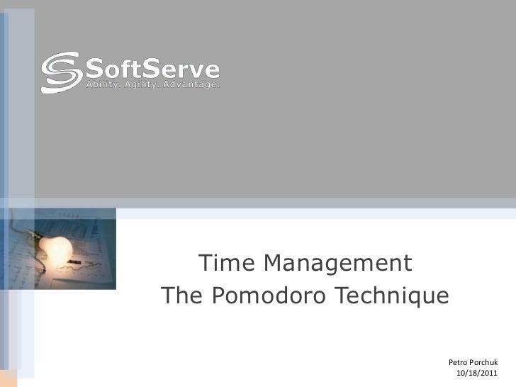 Time ManagementThe Pomodoro Technique                     Petro Porchuk                       10/18/2011