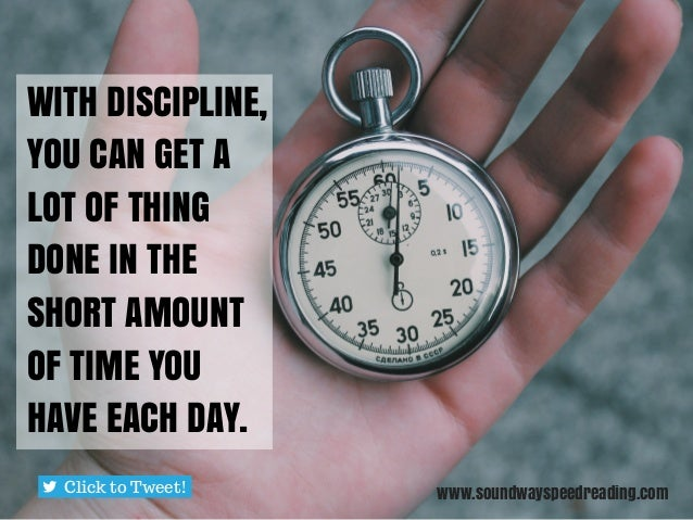 time management and discipline So the better you get at managing your time, the better you become at staying  disciplined and i know self-discipline sounds like no fun at all but.