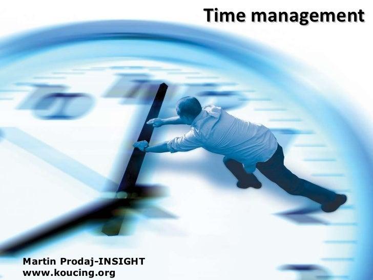 Time management Martin Prodaj-INSIGHT www.koucing.org
