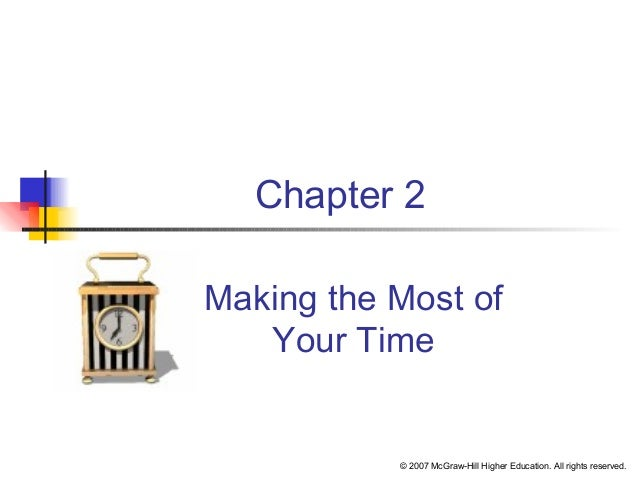 © 2007 McGraw-Hill Higher Education. All rights reserved.Chapter 2Making the Most ofYour Time