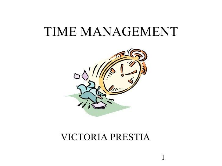 TIME MANAGEMENT VICTORIA PRESTIA                    1