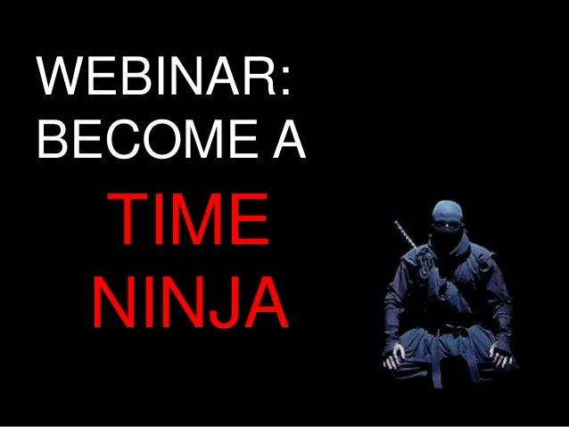 WEBINAR: BECOME A TIME NINJA