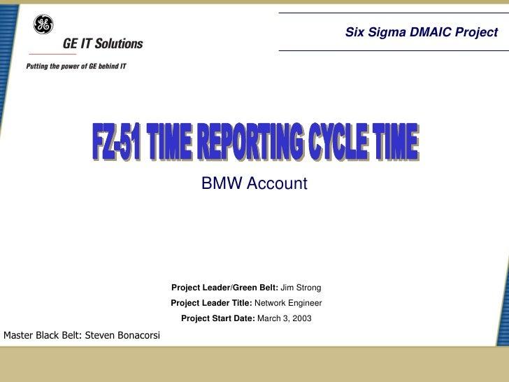 Six Sigma DMAIC Project                                             BMW Account                                      Proje...