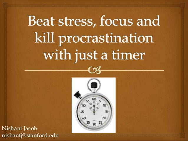 Beat stress, focus and kill procrastination with just a timer!