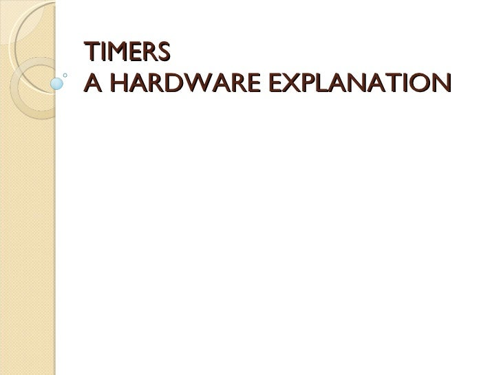 TIMERS  A HARDWARE EXPLANATION